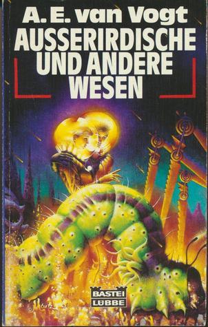 Außerirdische und andere Wesen A.E. van Vogt