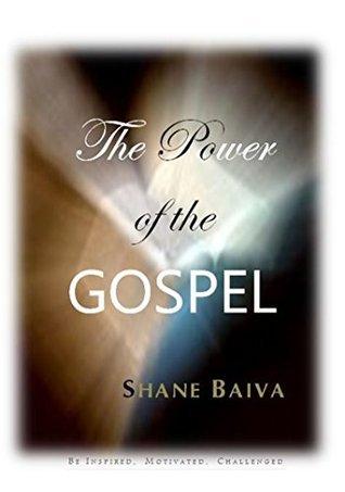 Power of the Gospel (Gods Final for Believers Book 7) Shane Baiva