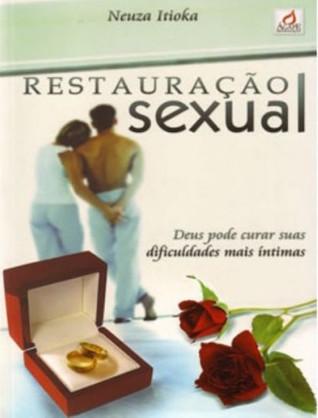 Restauração Sexual  by  Neuza Itioka