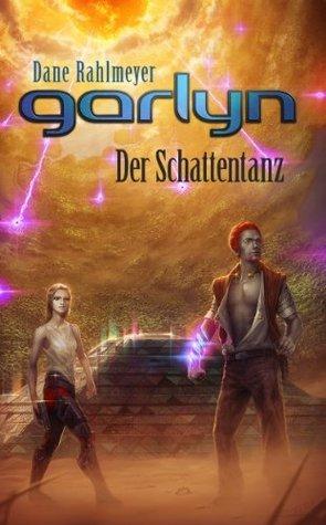 Garlyn: Der Schattentanz (Schattenraum-Trilogie 2)  by  Dane Rahlmeyer