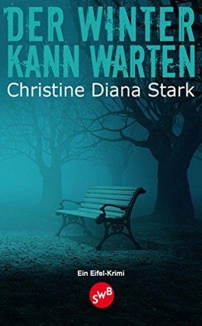 Der Winter kann warten  by  Christine Diana Stark