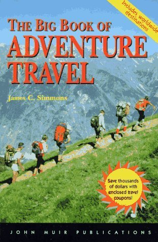 The Big Book Of Adventure Travel (3rd Edition) James C. Simmons