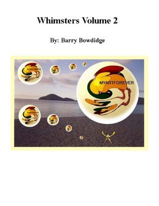 Whimsters Volume 2  by  Barry Bowdidge