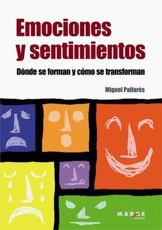 Emociones y sentimientos  by  Miguel Pallarés