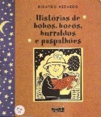 Histórias de Bobos, Bocós, Burraldos e Paspalhões  by  Ricardo Azevedo