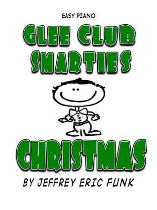 Glee Club Smarties Christmas Easy Piano (Easy Piano Series Book 7) Jeffrey Eric Funk