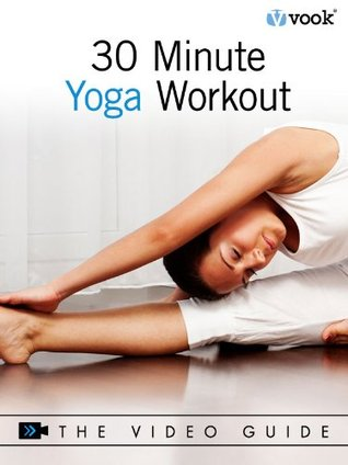 30-Minute Yoga Workout: The Video Guide  by  Dr. Vook