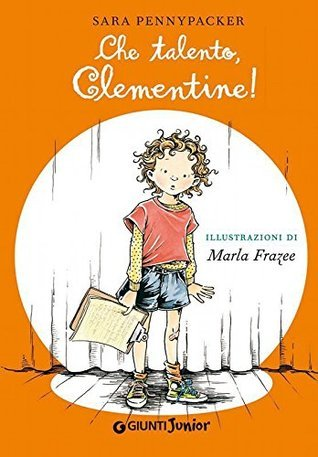 Che talento, Clementine! Sara Pennypacker