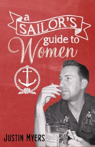 A Sailors Guide To Women  by  Justin Myers