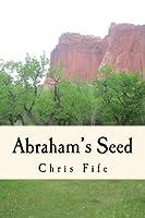 Abrahams Seed Chris Fife