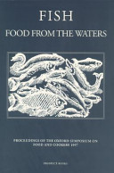 Fish Food from the Waters: Oxford Symposium on Food and Cookery 2004 Harlan Walker
