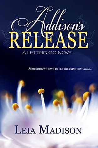 Addisons Release (The Letting Go Series Book 2)  by  Leia Madison