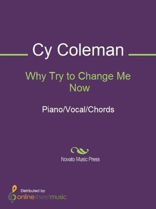 Why Try to Change Me Now  by  Cy Coleman