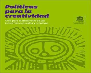 Políticas para la creatividad UNESCO