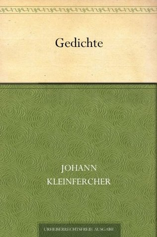 24 Gedichte Johann Kleinfercher