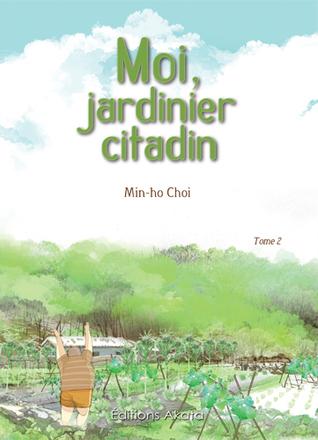 Moi, jardinier citadin, tome 2  by  Min-ho Choi