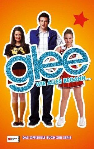 Glee, Band 01: Wie alles begann ... Sophia Lowell