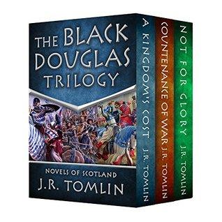 The Black Douglas Trilogy  by  J. R. Tomlin