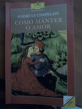 Como manter o Amor  by  Andreas Capellanus