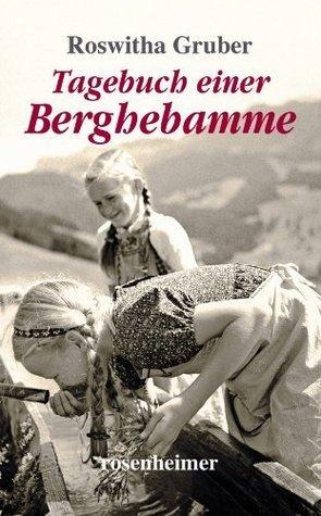 Tagebuch einer Berghebamme (Landfrauen 14)  by  Roswitha Gruber