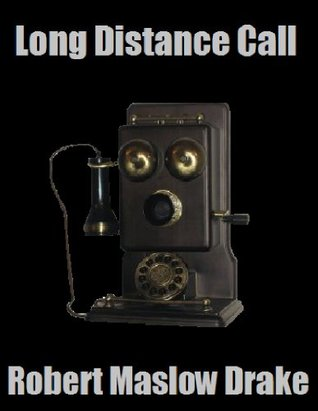 A Long Distance Call Robert Drake