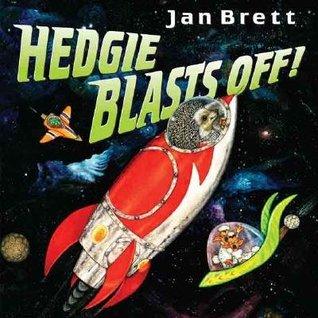 Hedgie Blasts Off! Jan Brett