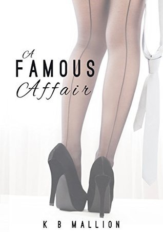 A Famous Affair (The Fame, #1)  by  K.B. Mallion