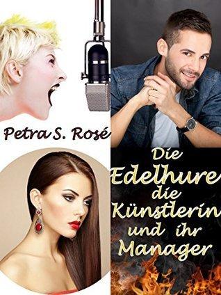 Die Edelhure, die Künstlerin und ihr Manager (Offene Gedankenräume 1)  by  Petra S. Rosé