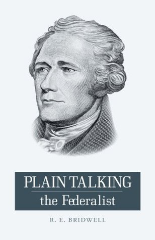 Plain Talking the Federalist R.E. Bridwell