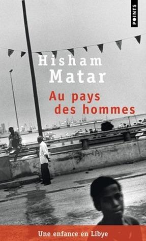 Au pays des Hommes Hishman Mattar