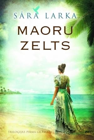 Maoru zelts (Kauri-Trilogie, #1) Sarah Lark