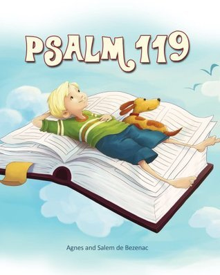 Psalm 119: 14 Key Verses for Children on Gods Word (Bible Chapters for Kids Book 10)  by  Agnes de Bezenac
