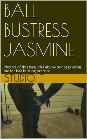 BALL BUSTRESS JASMINE: Photos of this beautiful ebony princess using me for ball busting practice... Studio. T