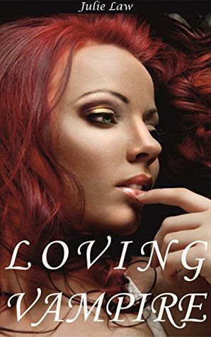 Loving Vampire (Lesbian Paranormal Romance Book 1)  by  Julie Law