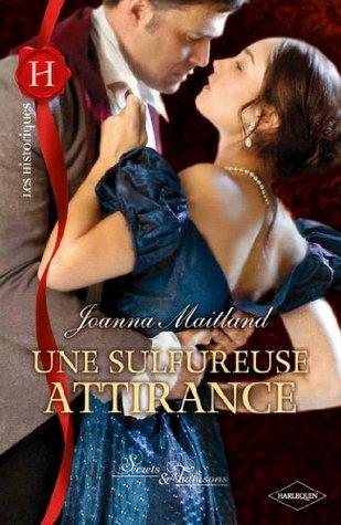 Une sulfureuse attirance (Les Historiques t. 521) Joanna Maitland