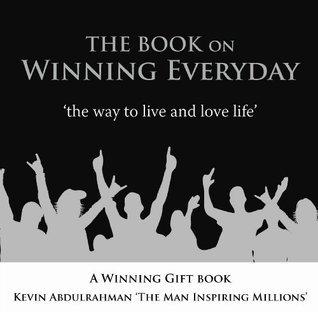 Winning Everyday  by  Kevin Abdulrahman