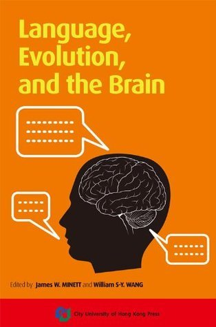 CityU Press: Language, Evolution, and the Brain James W MINETT