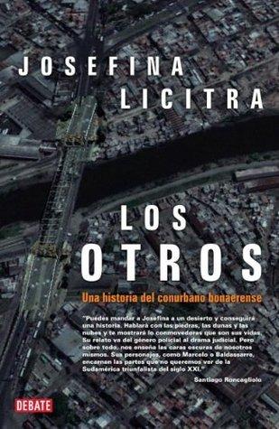 Los Otros: Una historia del conurbano bonaerense  by  Josefina Licitra