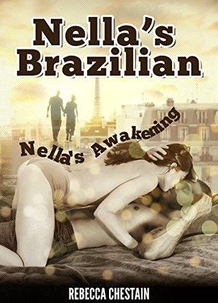 Nellas Brazilian (Nellas Awakening Book 1) Rebecca Chestain