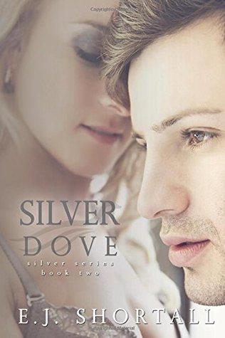 Silver Dove (Silver Series) E.J. Shortall