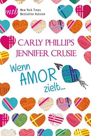 Wenn Amor zielt ... Jennifer Crusie