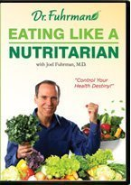 Eating like a Nutritarian Joel Fuhrman