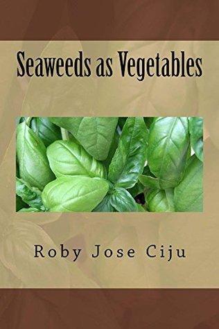 Seaweeds as Vegetables  by  Roby Jose Ciju