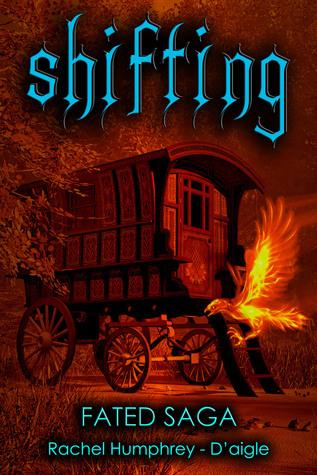 Shifting, Book Two in the Fated Saga Fantasy Series Rachel M. Humphrey-Daigle