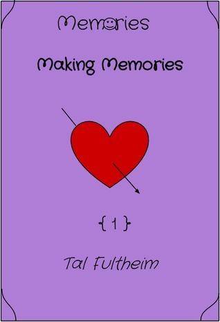 Memories: Making Memories Tal Fultheim