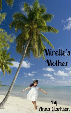 Mirelles Mother  by  Anna Clarkson