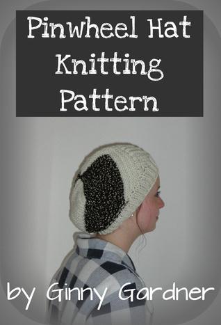 Pinwheel Hat Knitting Pattern Ginny Gardner