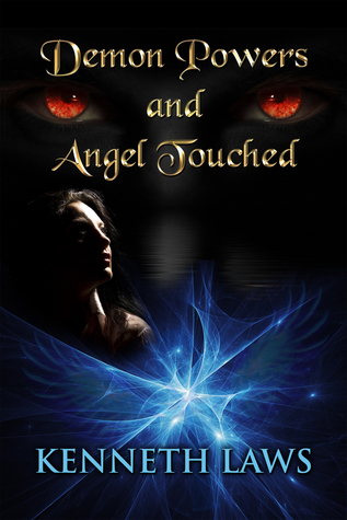 Demon Powers and Angel Touched Kenneth Laws