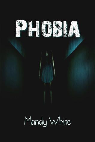 Phobia Mandy White