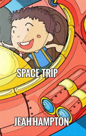 Space Trip (Illustrated Childrens Book Ages 2-5) Jenah Hampton